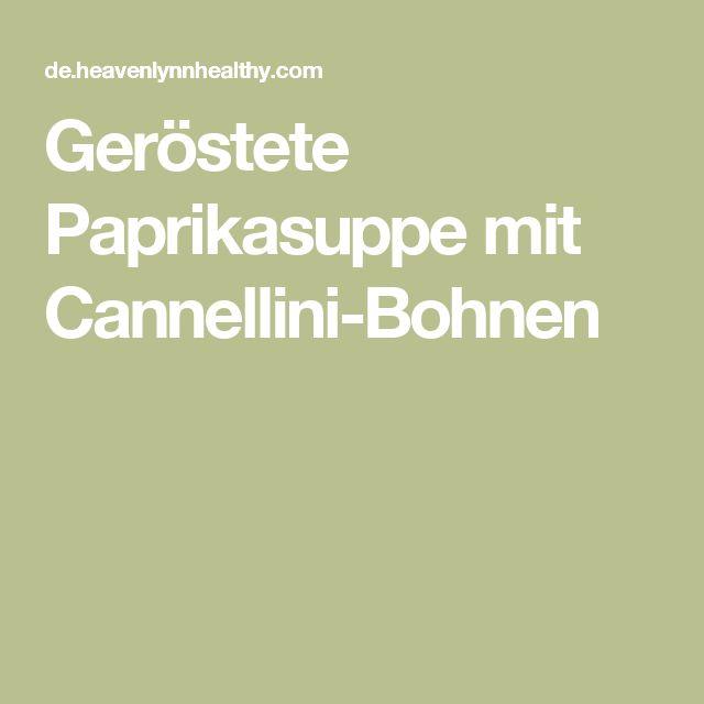 Geröstete Paprikasuppe mit Cannellini-Bohnen