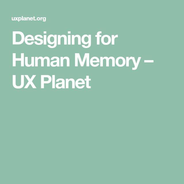 Designing for Human Memory – UX Planet