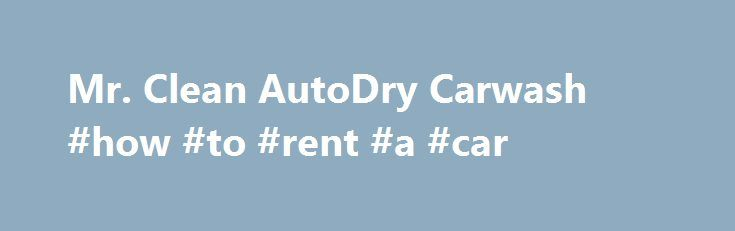 """Mr. Clean AutoDry Carwash #how #to #rent #a #car http://cars.remmont.com/mr-clean-autodry-carwash-how-to-rent-a-car/  #mr clean car wash # Mr. Clean Autodry Carwash Applicable to: '90 – '97 '99-'05 '06+ 1.6 liter 1.8 liter Hose attachment with a built in water filter and soap dispenser I first saw this at Pep Boys and decided to give it a shot. I bought the """"Pro"""" series for the added """"jet"""" setting…The post Mr. Clean AutoDry Carwash #how #to #rent #a #car appeared first on Cars."""