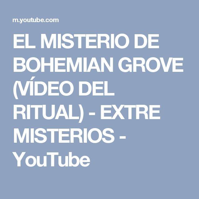 EL MISTERIO DE BOHEMIAN GROVE (VÍDEO DEL RITUAL) - EXTRE MISTERIOS - YouTube