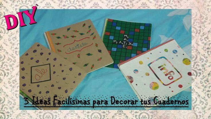 3 Ideas Fáciles Decora Tus Cuadernos
