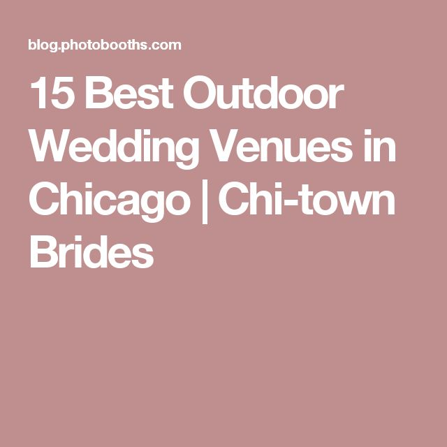 15 Venues Chicago: 17 Best Ideas About Outdoor Wedding Venues On Pinterest