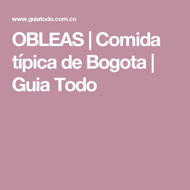 OBLEAS | Comida típica de Bogota | Guia Todo