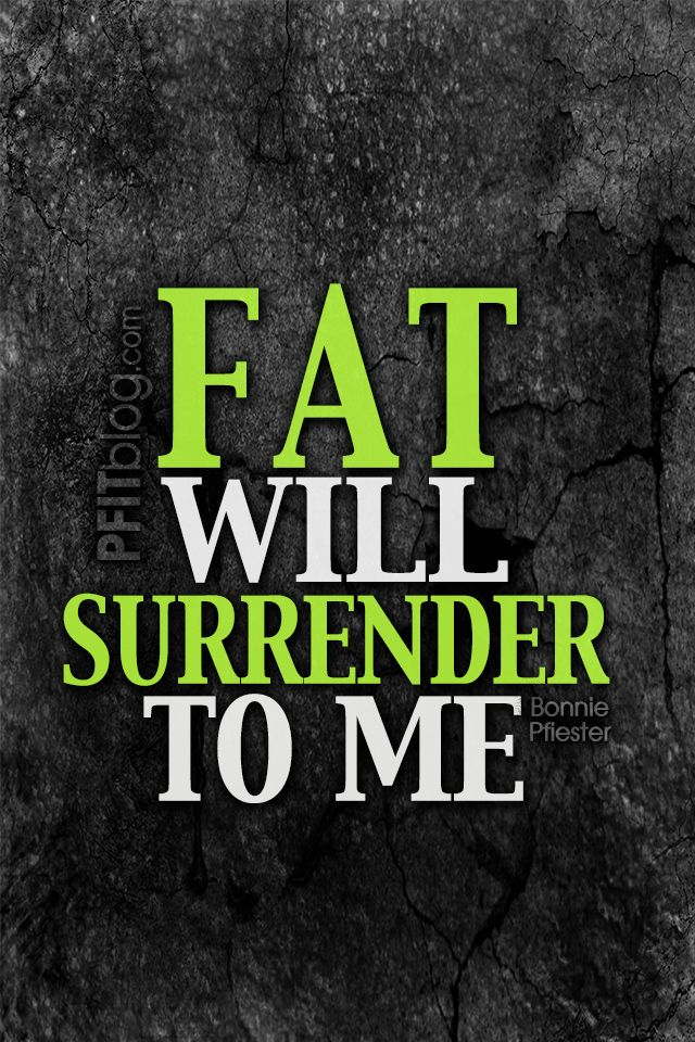 FAT WILL SURRENDER Fitness Motivational IPhone4 Wallpaper For Your Lock Screen PFITblog