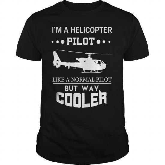 Cool I'm A Helicopter Pilot! **ONLINE ONLY** Tshirt Shirts & Tees #tee #tshirt #named tshirt #hobbie tshirts # Helicopter