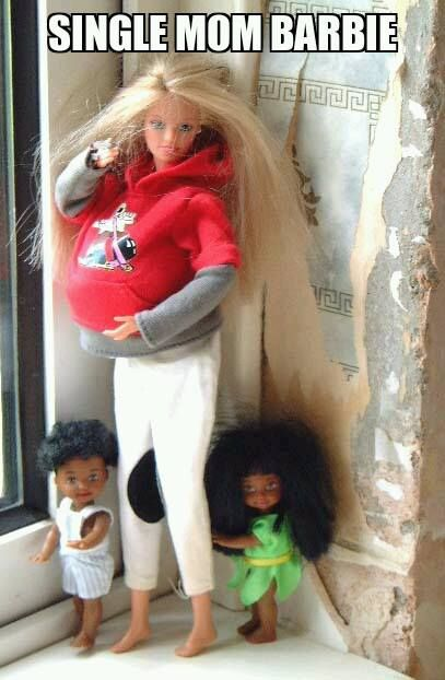 Single mom barbie sad this is I know ppl like this!
