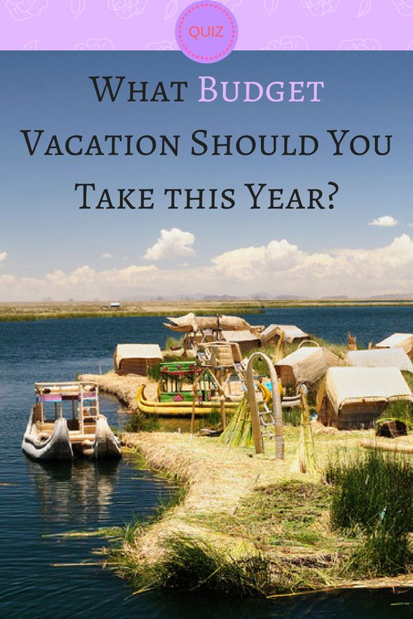 how you can enjoy your vacation on your budget essay Family vacation ideas create happy memories with your kids on your next family vacation we'll help you choose a  here are 3 family-friendly ways you can enjoy.