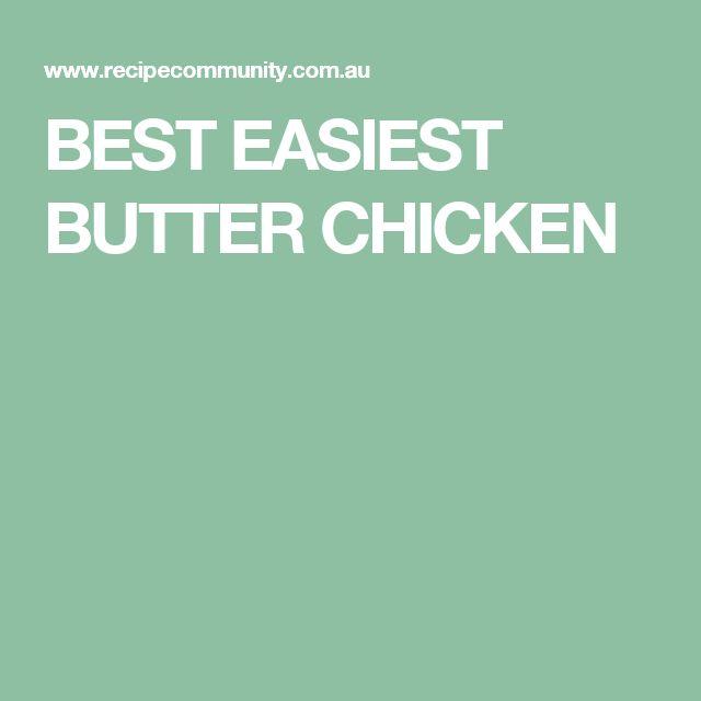 BEST EASIEST BUTTER CHICKEN