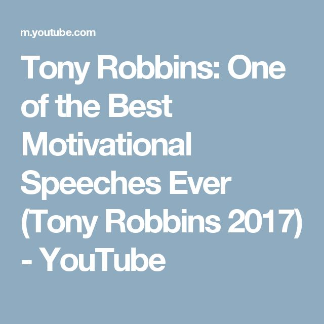 Tony Robbins: One of the Best Motivational Speeches Ever (Tony Robbins 2017) - YouTube