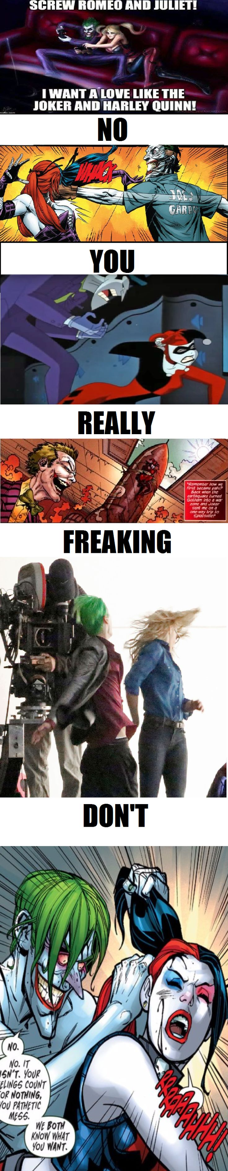 This thou I never got why this was something people were saying for a while.  Romeo and Juliet isn't romantic but Joker and Harley Quinn is at best toxic and destructive.