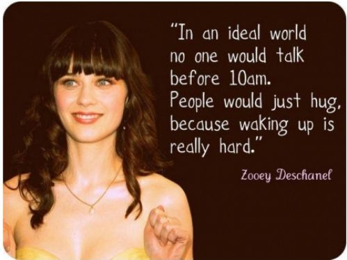 i wish...: Life, Quotes, Hug, Truth, Funny, So True, Zooey Deschanel, Things, Morning