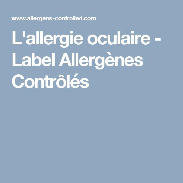 L'allergie oculaire - Label Allergènes Contrôlés
