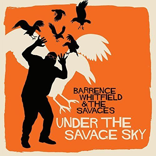 Barrence And The Savages Whitfield - Under the Savage