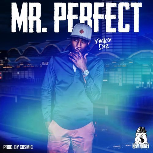 "Yinka Diz Releases ""Mr. Perfect"" 
