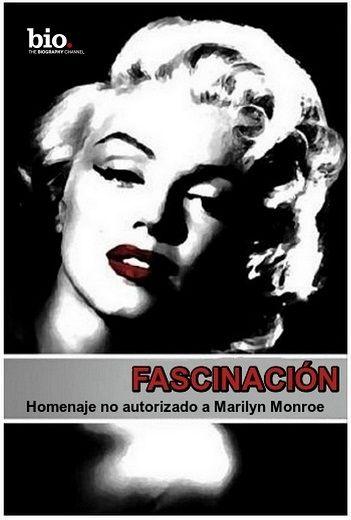 Documental: Fascinación: Homenaje no autorizado a Marilyn Monroe (TV) 2011