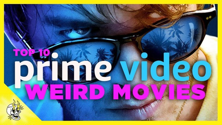 Top 10 Weird Amazon Prime Movies Best Movies on Prime