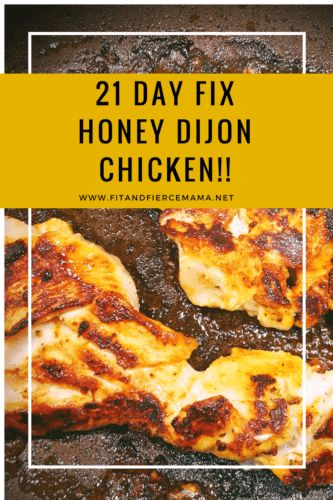 21 Day Fix Honey Dijon Chicken! - This is the BEST way to make chicken EVER! Plus, it's kid friendly!!