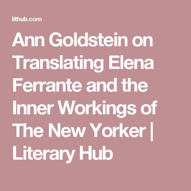Ann Goldstein on Translating Elena Ferrante and the Inner Workings of The New Yorker | Literary  Hub