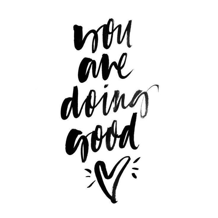 Inspirational quote - you are doing good. Love this style of handwriting