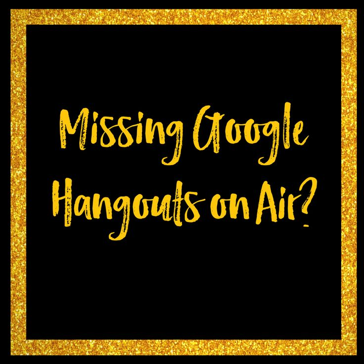 Are you missing Google Hangouts on Air?  Click to read more or pin for later!