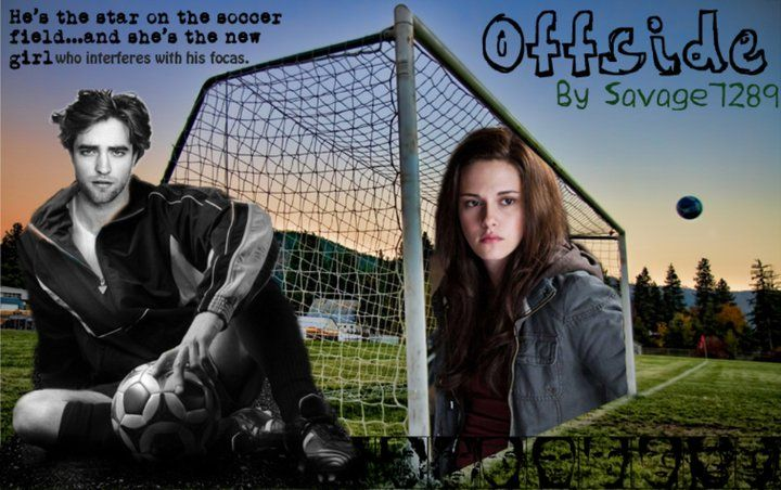 Offside BY Savage7289. (Fanfic unavailable)  Edward's the star keeper for the Forks High School soccer team, and is already being scouted by leagues overseas. Bella's just moved from Phoenix and interferes with his…focus. Soccerward lives! Rated M for the good stuff, of course. (TFL, db3850)