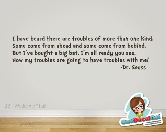Dr Seuss Troubles Quote  Vinyl Wall Decal by OneDecalGal on Etsy, $27.00Trouble Quotes, Quotes Vinyls, Wall Decal