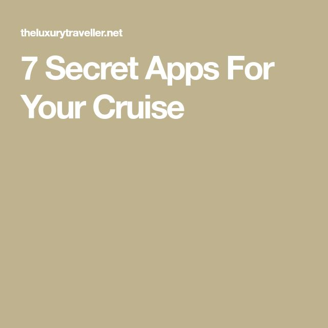 7 Secret Apps For Your Cruise