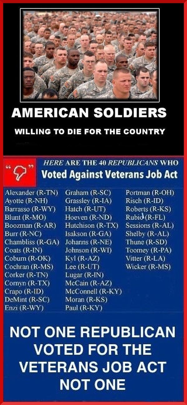 VETERANS!  ...But I thought the Republicans loved our military and the Dems' hated them. Whoops!