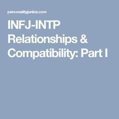 INFJ-INTP Relationships & Compatibility: Part I