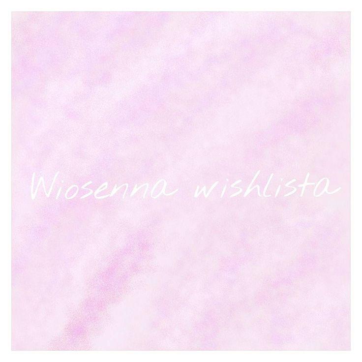 Na blogu pojawiła się moja wiosenna wishlista.Zajrzyjcie o jakich kosmetykach marzę i przepędźmy tą zimową aurę wiosennymi tematami.Zapraszam serdecznie i miłego wieczoru kochani  #nowypost #blog #beautyblogger #beautyblog #blogerkaurodowa #blogerkakosmetyczna #wiosna #wiosennawishlista #roz #pink #wishlista #newpost
