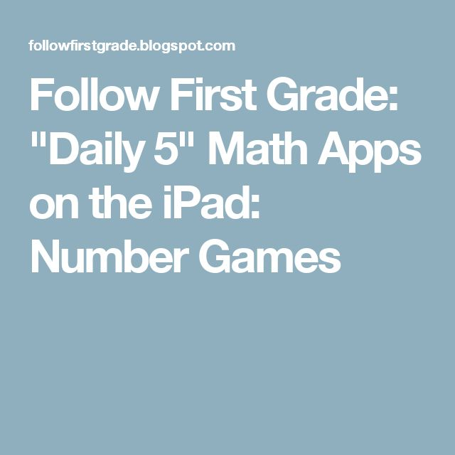"Follow First Grade: ""Daily 5"" Math Apps on the iPad: Number Games"