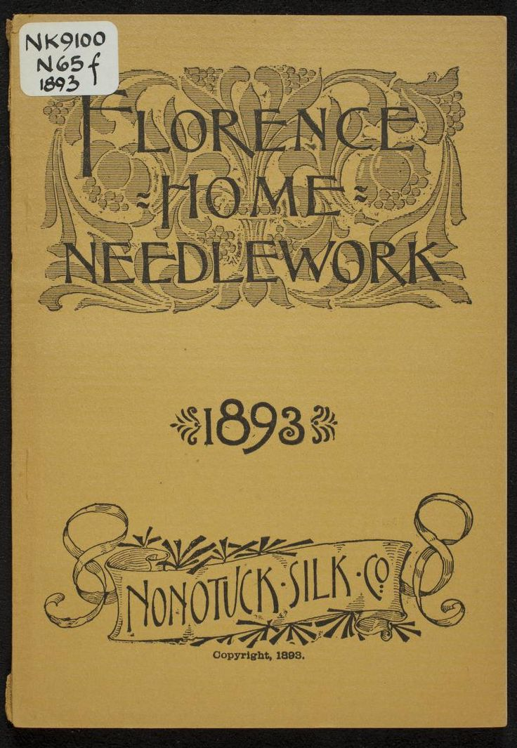 """Florence Home Needle-Work 1893"" by: Nonotuck Silk Company (1893) 