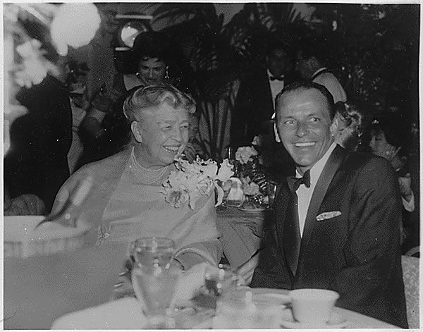 """1960.  Elenor Roosevelt and Frank Sinatra at a Girl's Town Ball in Florida -""""Life was meant to be lived, and curiosity must be kept alive. The purpose of life is to live it, to taste experience to the utmost, to reach out eagerly without fear for newer and richer experience."""""""