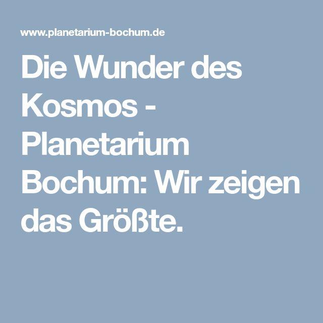Die Wunder des Kosmos - Planetarium Bochum: Wir zeigen das Größte.