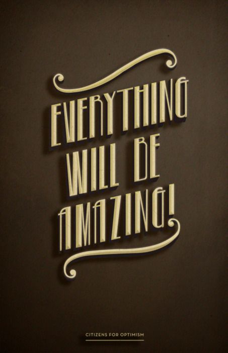 citizens for optimismAmazing, Quotes Inspiration, Motivation Quotes, Posters Design, Quotes Art, Fonts, Post Quotes, Typography, Hope