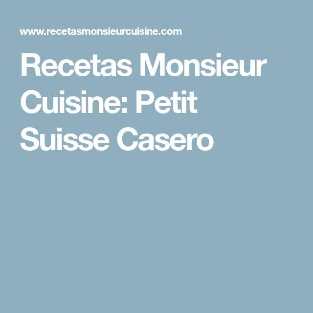 Recetas Monsieur Cuisine: Petit Suisse Casero