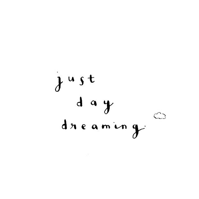 I dream... that's who I am... I dream of places, I dream of future homes, I dream of traveling, I dream of love, I dream of creating, I dream of children... I am a day dreamer...
