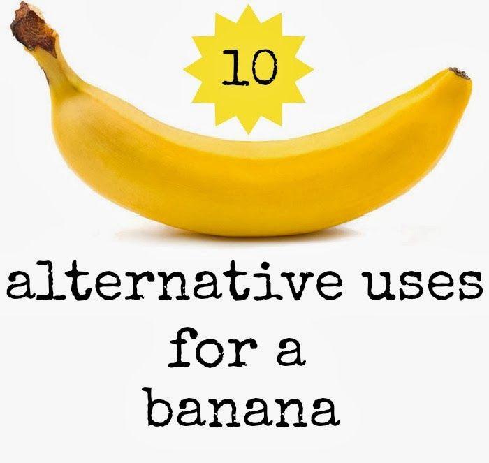 10 alternative uses for a banana ;0)