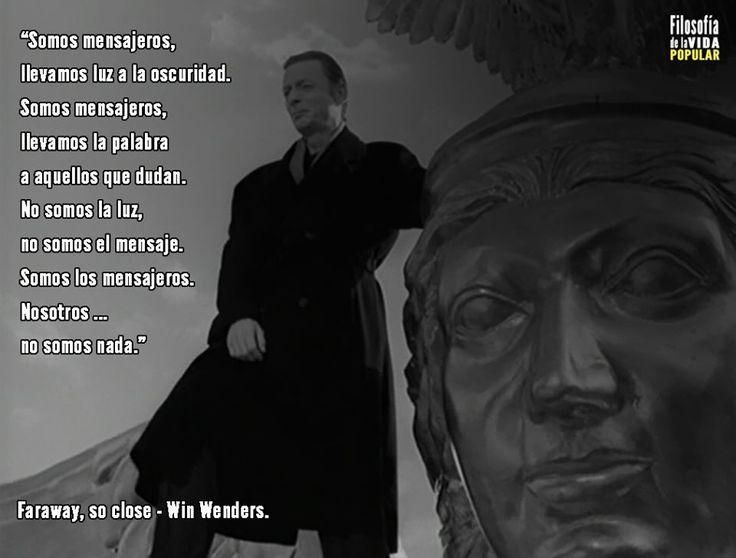 """""""Somos los mensajeros. Nosotros no somos nada""""  Gracias Wenders!"""