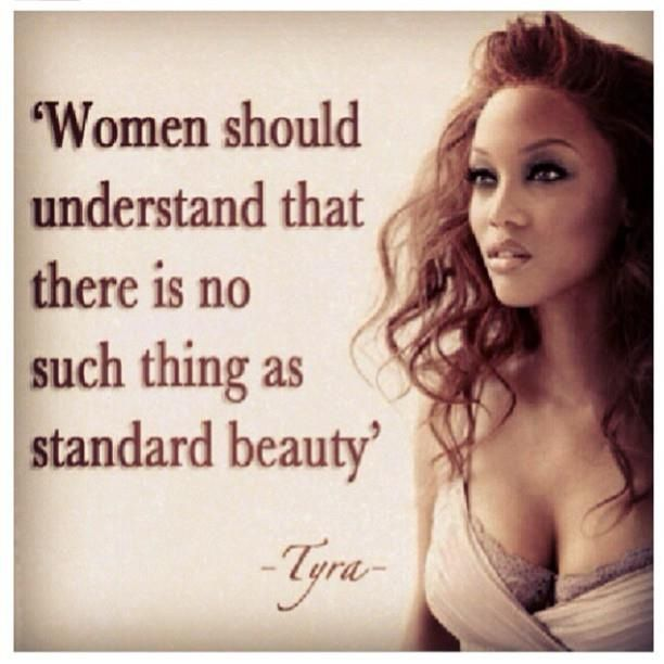 Tyra Banks is so amazing. I love all of her quotes.