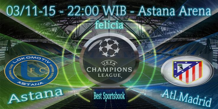 By : felicia | UEFA CHAMPIONS LEAGUE | Astana vs Atletico Madrid |Gmail : ag.dewibet@gmail.com YM : ag.dewibet@yahoo.com Line : dewibola88 BB : 2B261360 Path : dewibola88 Wechat : dewi_bet Instagram : dewibola88 Pinterest : dewibola88 Twitter : dewibola88 WhatsApp : dewibola88 Google+ : DEWIBET BBM Channel : C002DE376 Flickr : felicia.lim Tumblr : felicia.lim Facebook : dewibola88