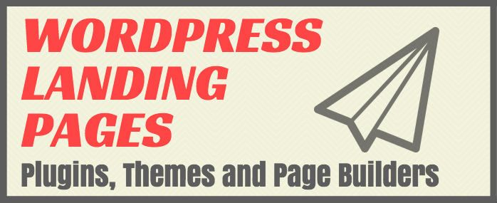 Find out what the best plugins, themes and builders to create your next WordPress Landing Page. We will show the best options to create landing pages.