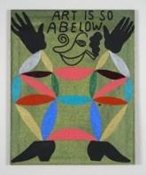 Joshua Abelow,  Art is so Abelow, 2010