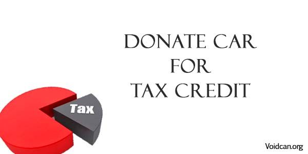 Voidcan.org share with you information about donating a Car for Tax Credit with its procedures.