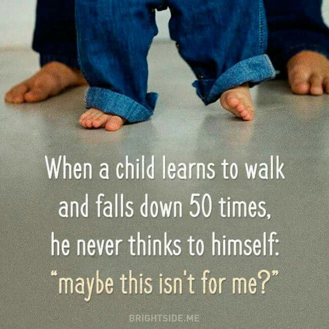 Image result for toddlers learning to walk fall down 50 times say its not for me meme