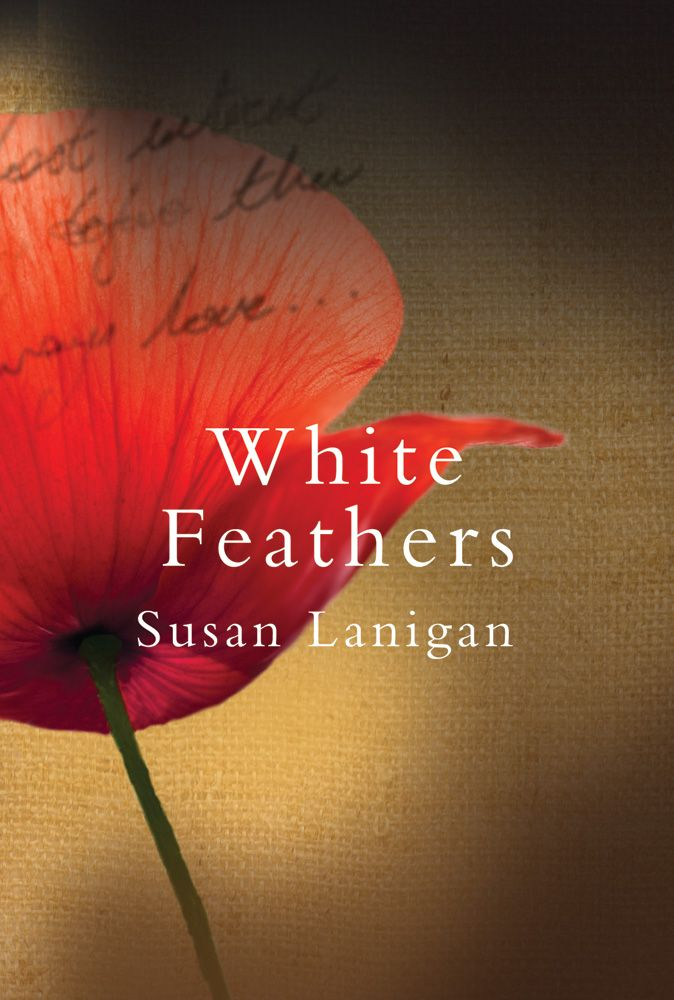 White Feathers by Susan Lanigan. http://www.obrien.ie/white-feathers #WorldWar1 #WW1 #whitefeather #symbols #lovestory #romance #fiction