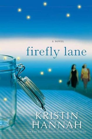 Firefly LaneWorth Reading, Kristin Hannah, Kristinhannah, Best Friends, Book Worth, Fireflies Lane, Favorite Book, Cry, Good Books
