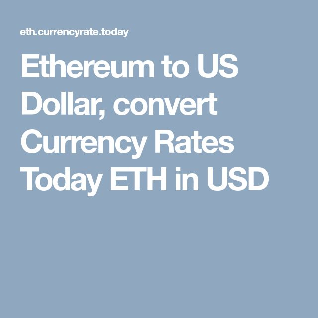 Ethereum to US Dollar, convert Currency Rates Today ETH in USD