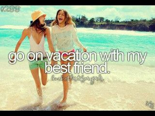 vacation with my best friend