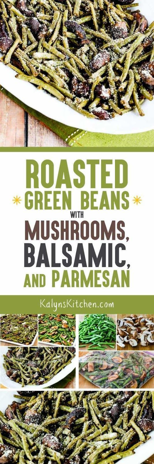 These amazing Roasted Green Beans with Mushrooms, Balsamic, and Parmesan have been pinned over 1.5 MILLION times, and this is one of the most popular holiday recipes on my blog. And these amazing green beans are not only delicious, they're also low-carb, gluten-free, and super easy to make!  [found on http://KalynsKitchen.com]